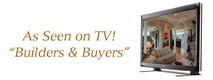 As Seen on TV - Builders and Buyers